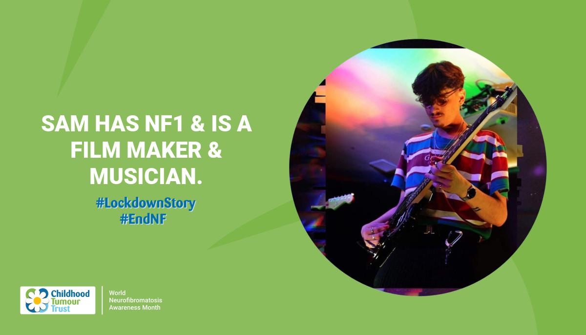 Sam has NF1 & is a film maker & musician.